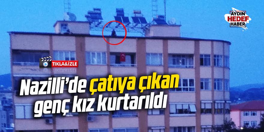 Çatıya çıkan genç kız kurtarıldı