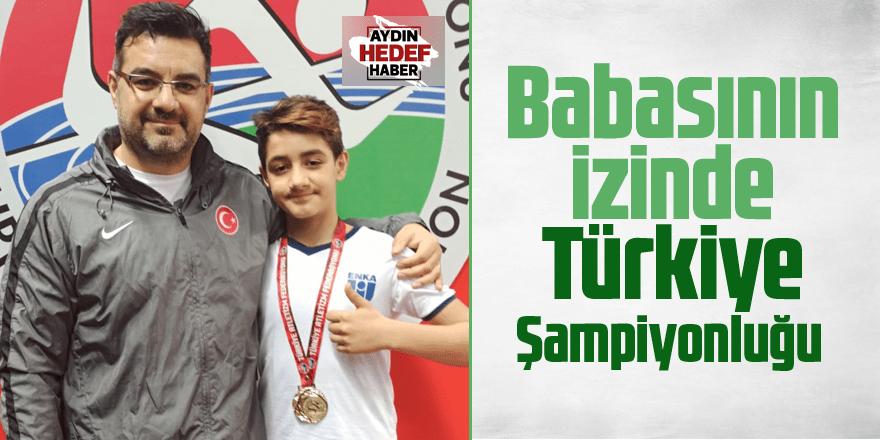 Babasının izinde Türkiye Şampiyonluğu