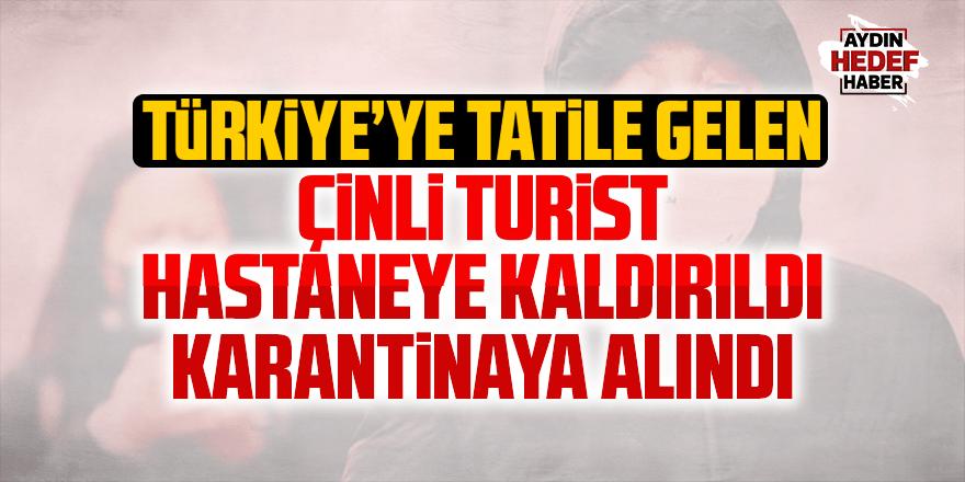Türkiye'ye gelen Çinli turist karantinaya alındı