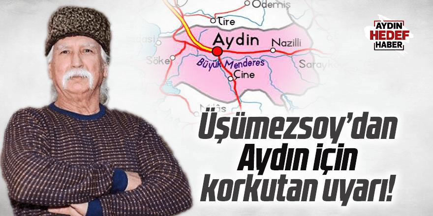 Prof. Dr. Üşümezsoy'dan Aydın için korkutan uyarı
