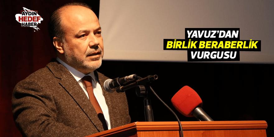Yavuz'dan birlik beraberlik vurgusu