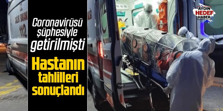 Korana virüsü şüphesiyle hastaneye kaldırılmıştı