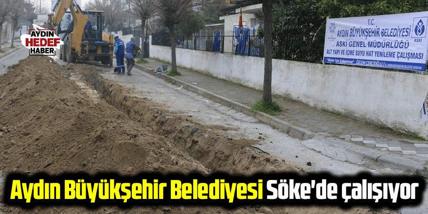 Aydın Büyükşehir Belediyesi Söke'de çalışıyor