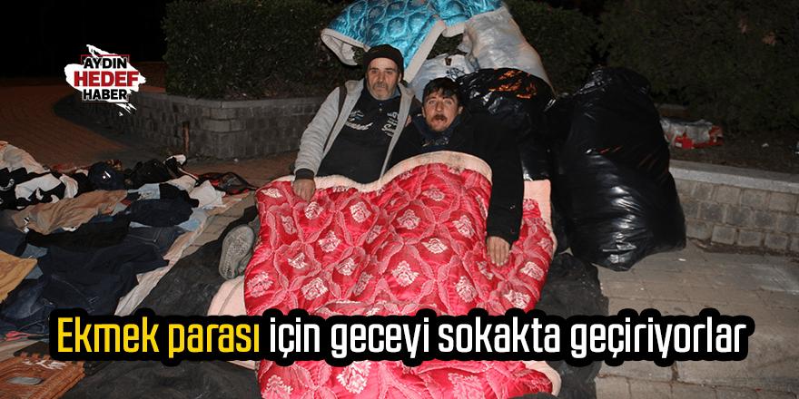 Ekmek parası için geceyi sokakta geçiriyorlar