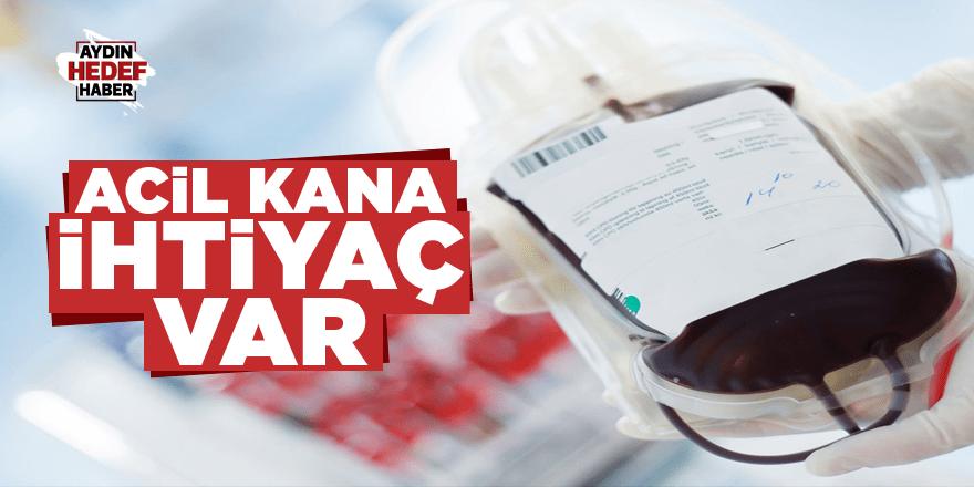 Aydın'da acil kan aranıyor