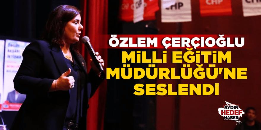 Özlem Çerçioğlu, Milli Eğitim Müdürlüğü'ne seslendi