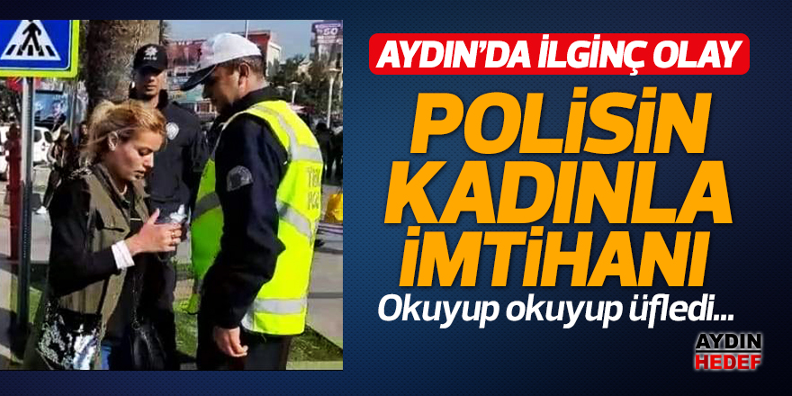 Polisin kadınla imtihanı