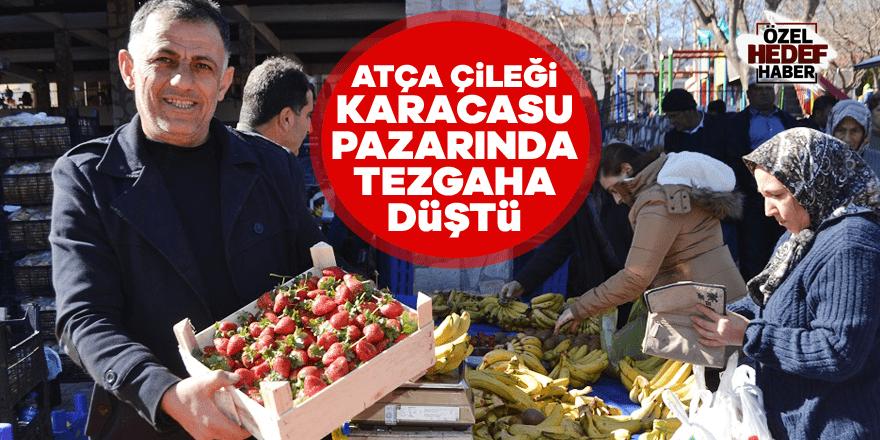 Atça çileği Karacasu pazarında tezgaha düştü