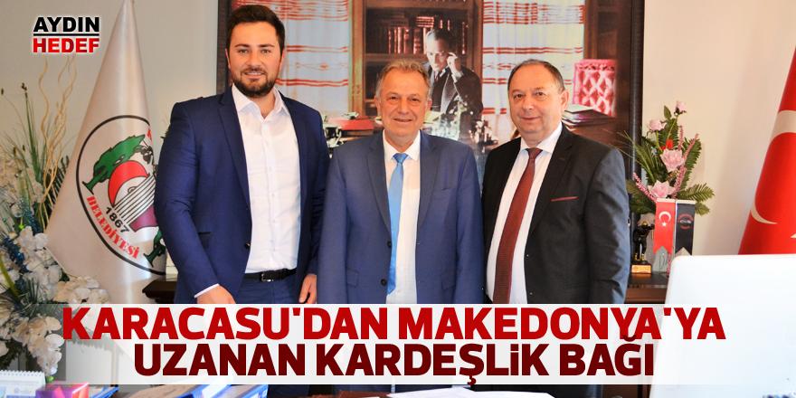 Karacasu'dan Makedonya'ya uzanan kardeşlik bağı