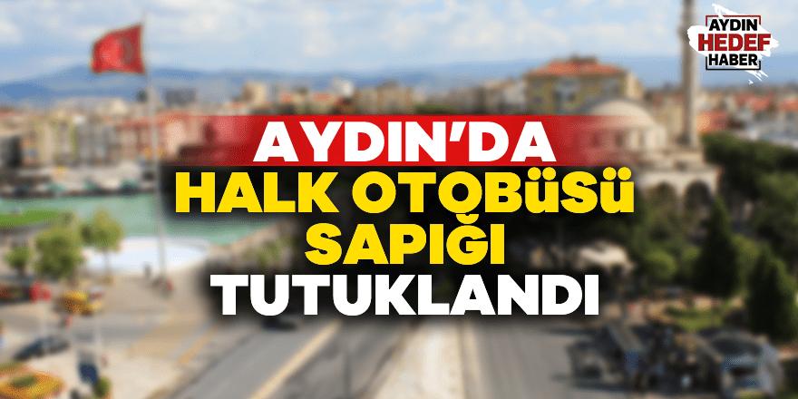 Aydın'da dolmuş sapığı tutuklandı