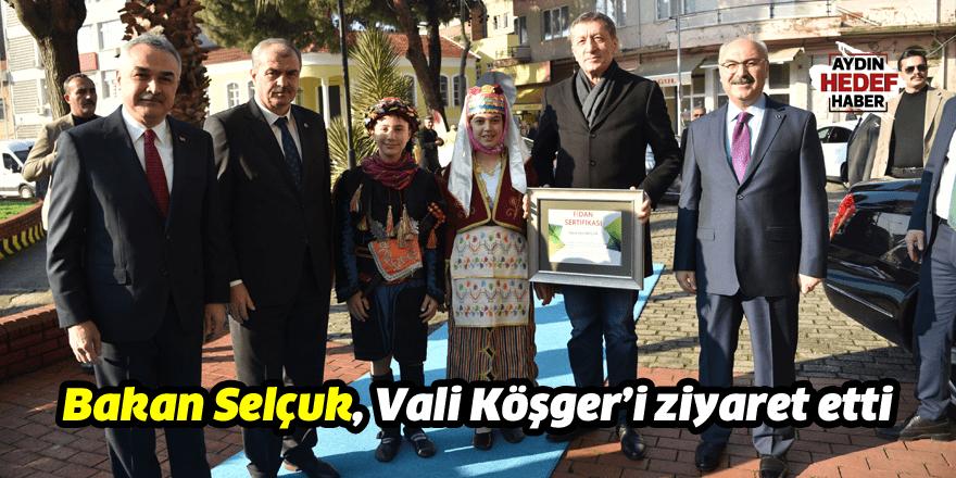 Bakan Selçuk, Vali Köşger'i ziyaret etti