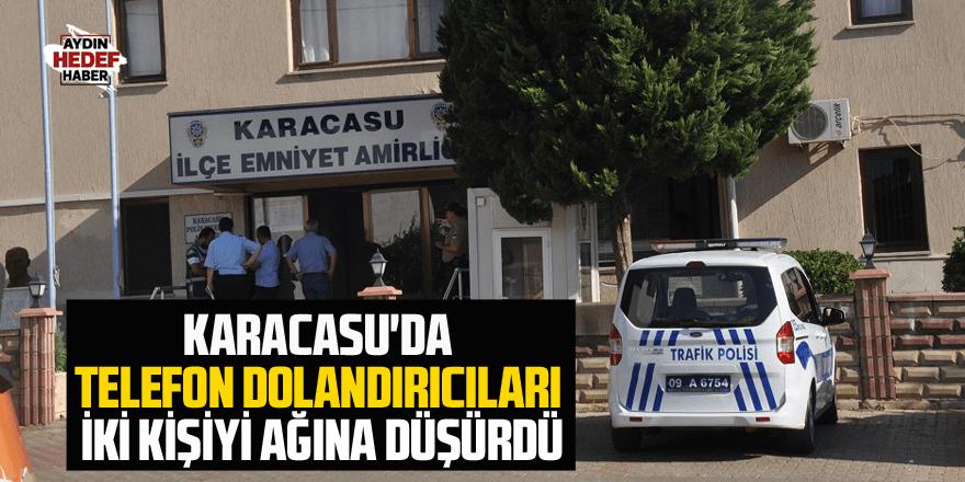 Karacasu'da telefon dolandırıcıları iki kişiyi ağına düşürdü