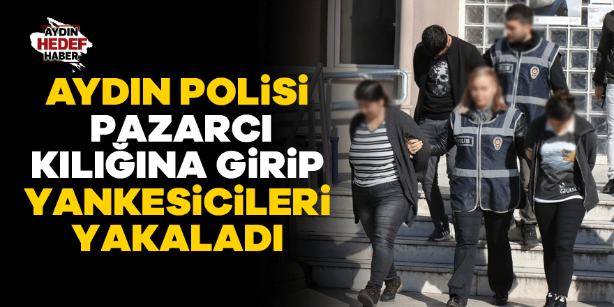 Polis pazarcı kılığına girip yankesicileri yakaladı