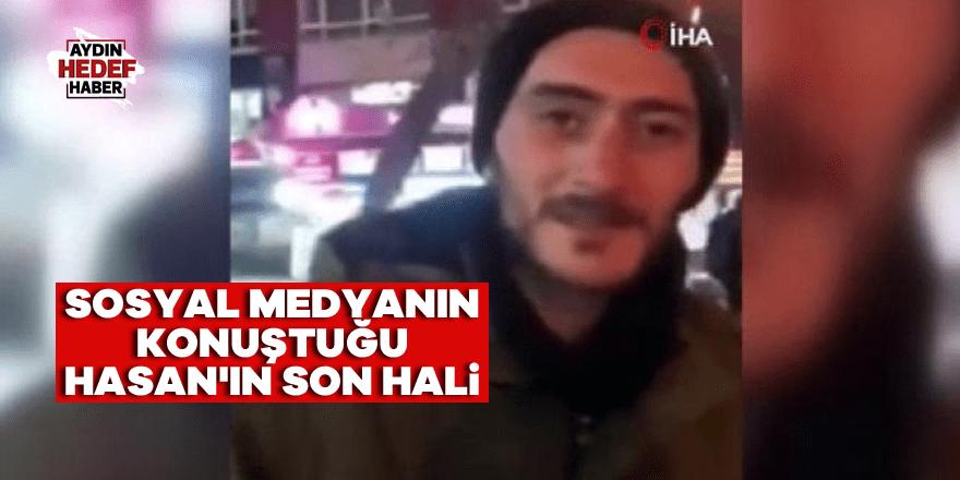 Sosyal medyanın konuştuğu Hasan'ın son hali
