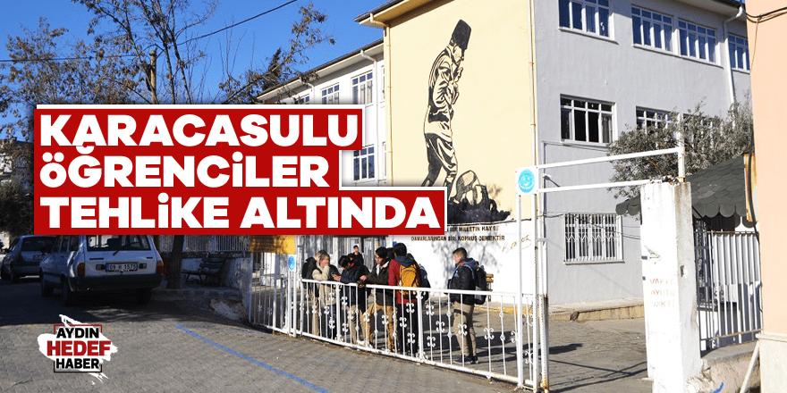 Karacasulu öğrenciler tehlike altında