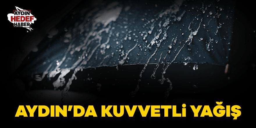 Aydın'da kuvvetli yağış