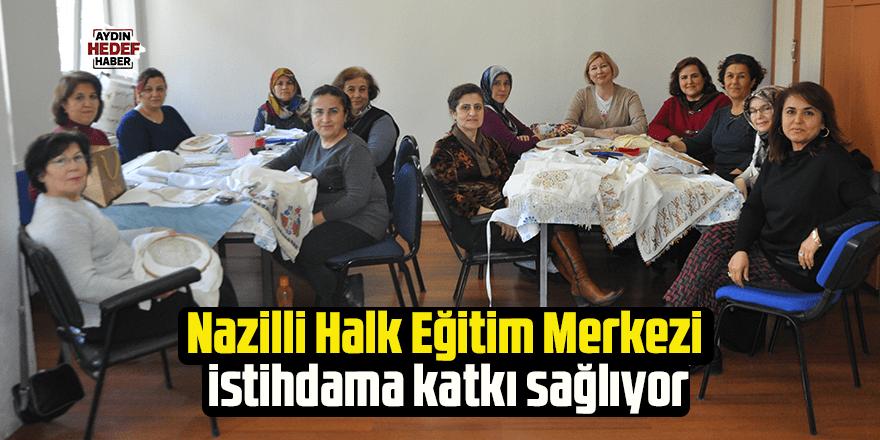 Nazilli Halk Eğitim Merkezi istihdama katkı sağlıyor