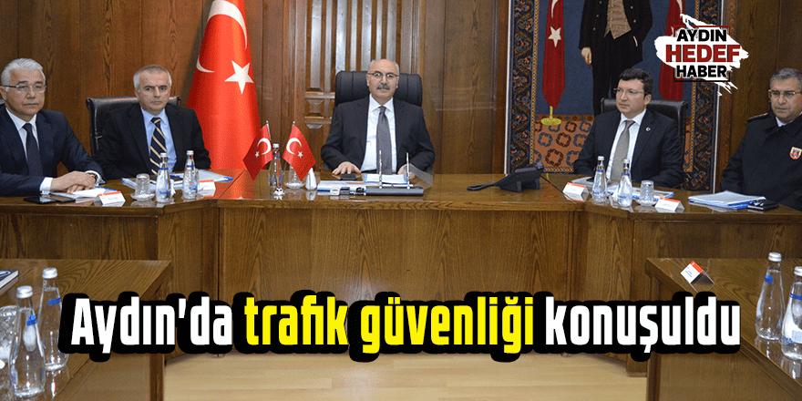Aydın'da trafik güvenliği konuşuldu