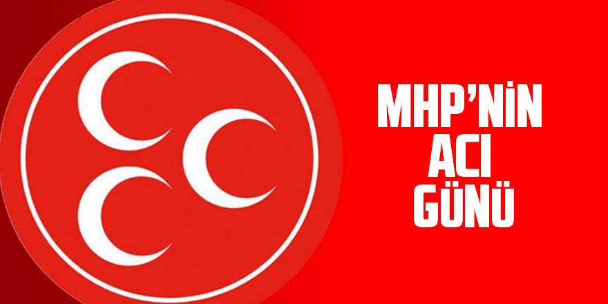 MHP'nin acı günü