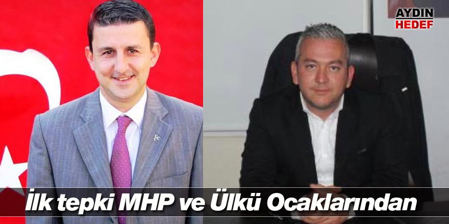 İlk tepki MHP ve Ülkü Ocaklarından