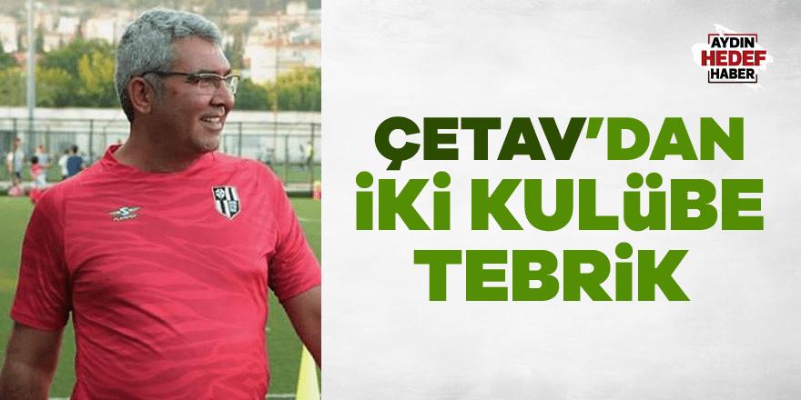 Çetav'dan iki kulübe tebrik