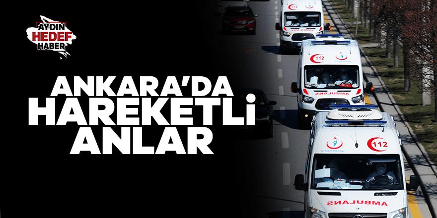 Ankara'da hareketli anlar