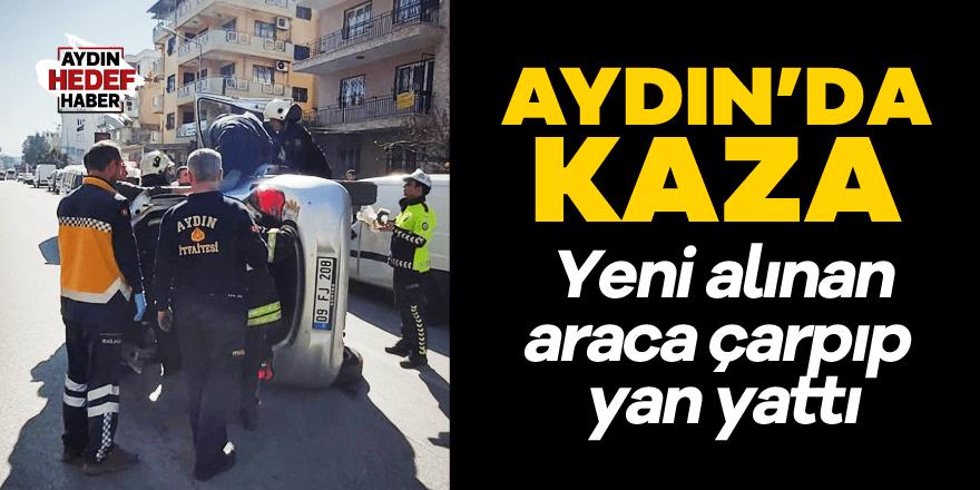 Aydın'da araç yan yattı