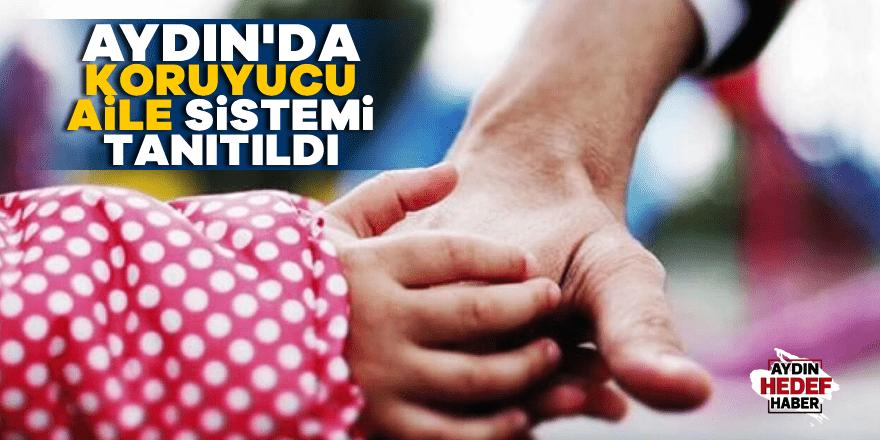 Aydın'da koruyucu aile sistemi tanıtıldı