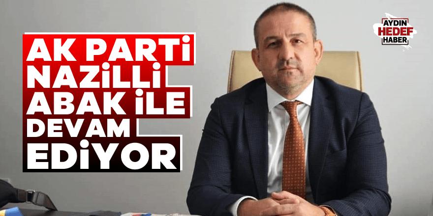 AK Parti Nazilli, Abak ile devam ediyor