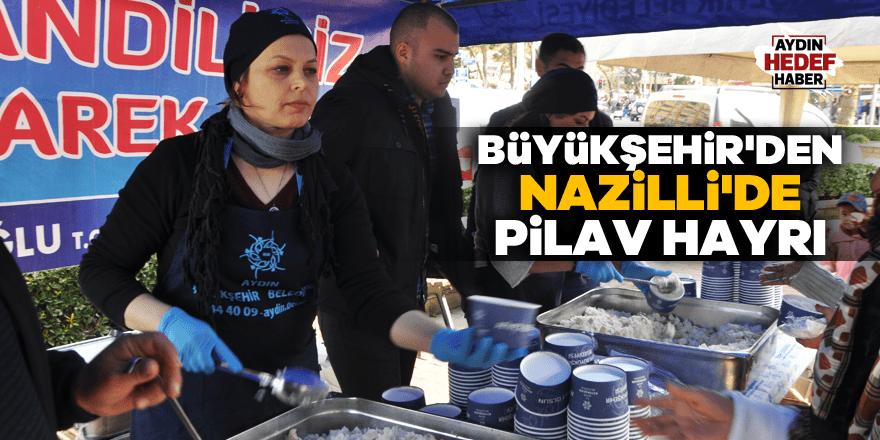 Aydın Büyükşehir'den Nazilli'de pilav hayrı