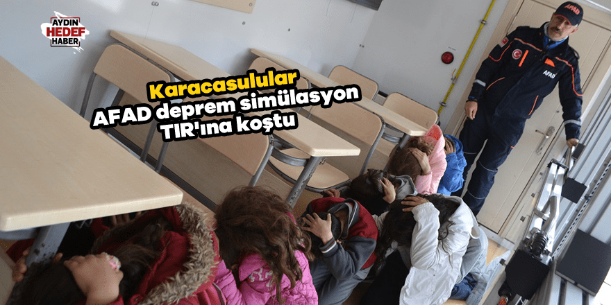 Karacasulular AFAD deprem simülasyon TIR'ına koştu