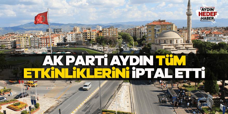 Aydın'da tüm etkinlikler iptal edildi