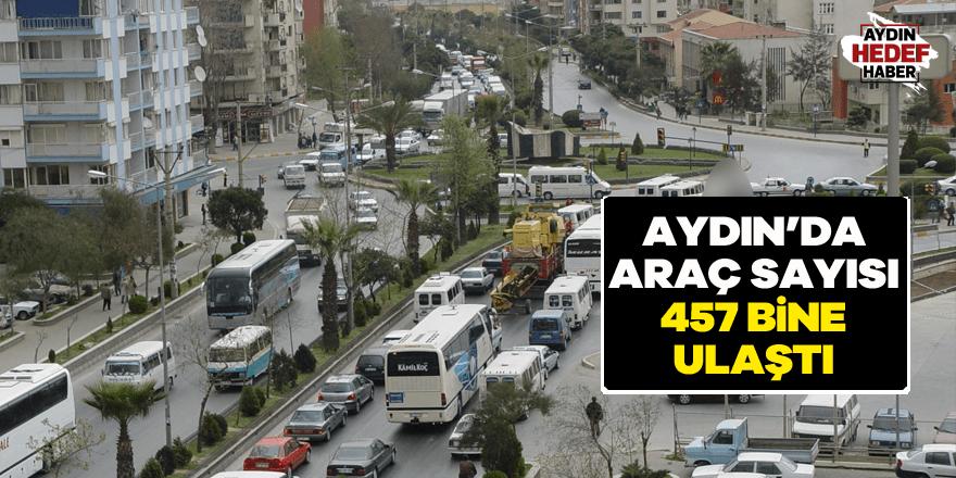 Aydın'da araç sayısı 457 bine ulaştı