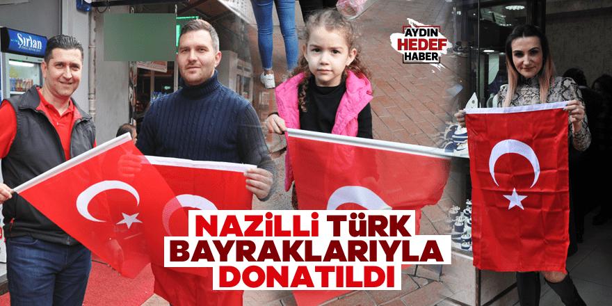 Nazilli, Türk bayraklarıyla donatıldı
