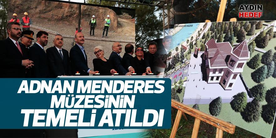 Adnan Menderes Müzesinin temeli atıldı
