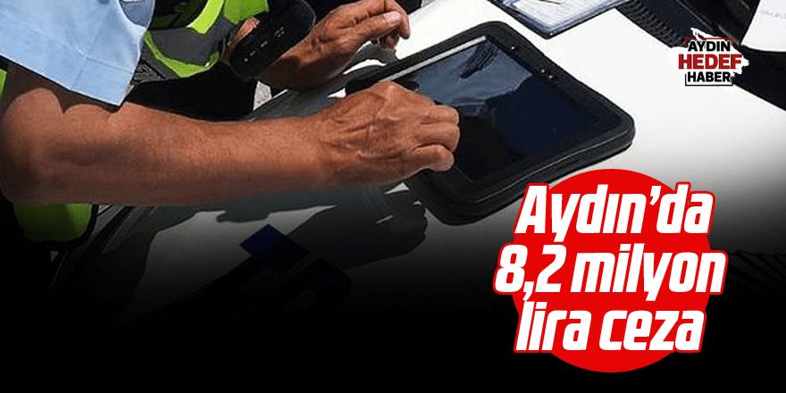Aydın'da sürücülere 8,2 milyon lira ceza