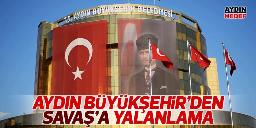 Aydın Büyükşehir'den Savaş'a yalanlama