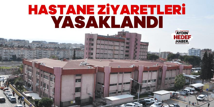 Hastane ziyaretleri yasaklandı