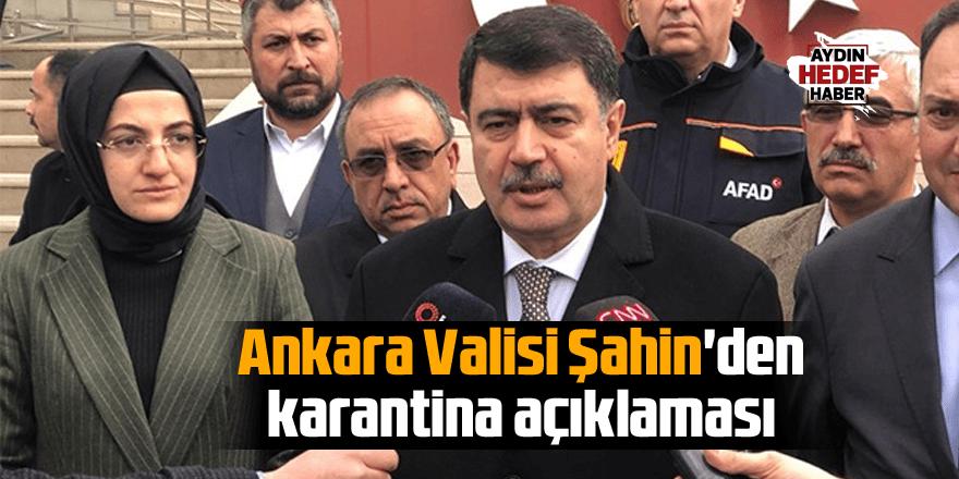 Ankara Valisi Şahin'den karantina açıklaması