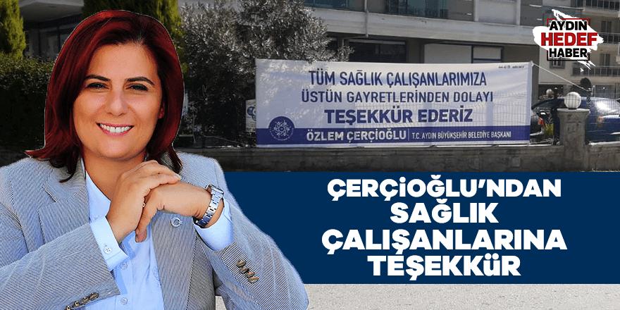 Başkan Çerçioğlu'ndan sağlık çalışanlarına teşekkür