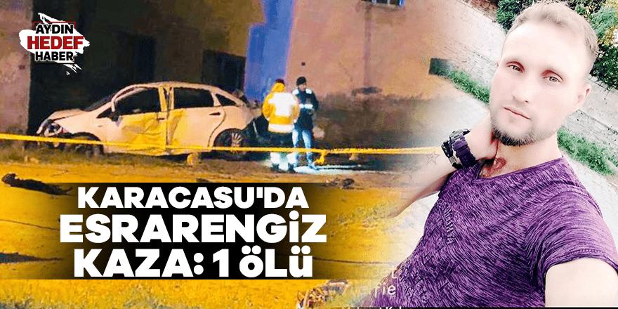 Karacasu'da esrarengiz kaza: 1 ölü