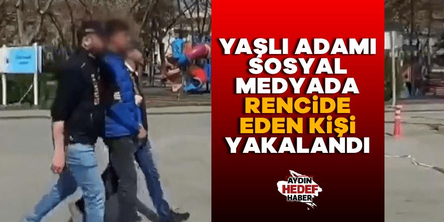 Yaşlı adamı sosyal medyada rencide eden kişi yakalandı