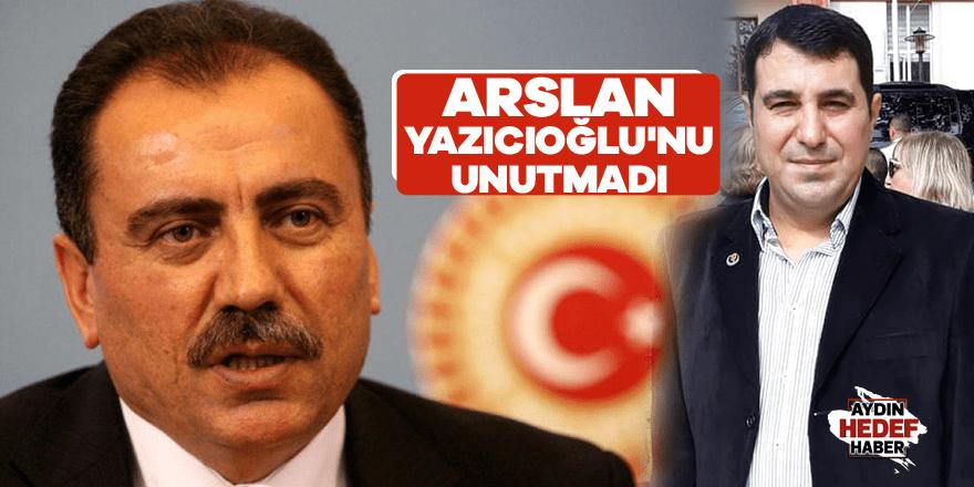 Arslan, Yazıcıoğlu'nu unutmadı
