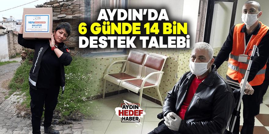 Aydın'da 6 günde 14 bin destek talebi