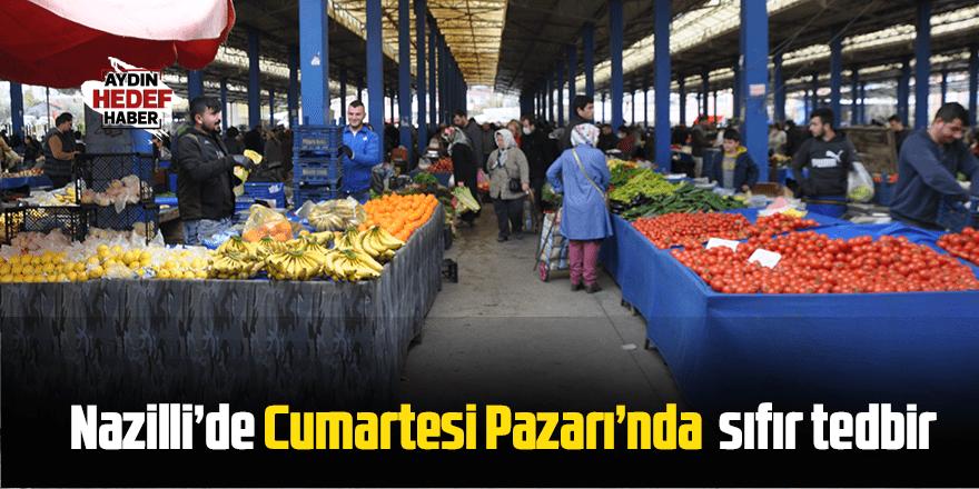 Nazilli'de Cumartesi pazarı'nda sıfır tedbir