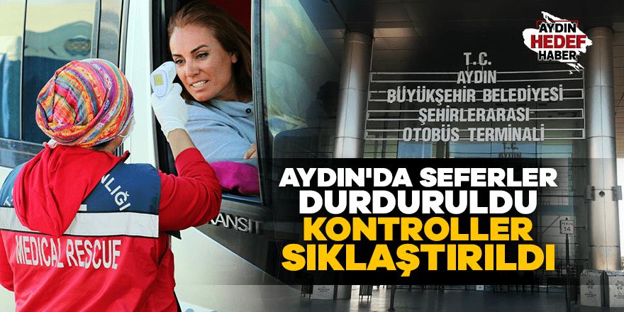 Aydın'da seferler durduruldu kontroller sıklaştırıldı
