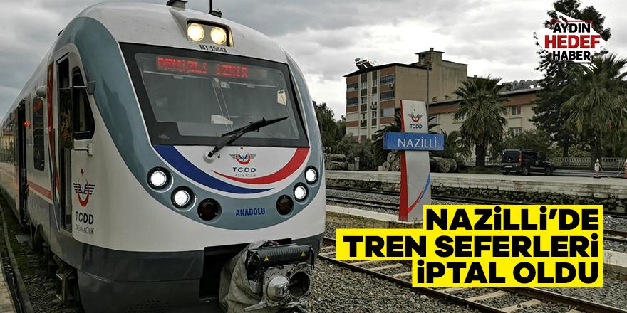 Nazilli'de tren seferleri iptal oldu