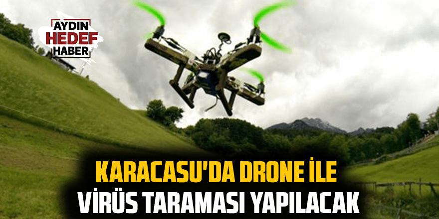 Karacasu'da drone ile virüs taraması yapılacak