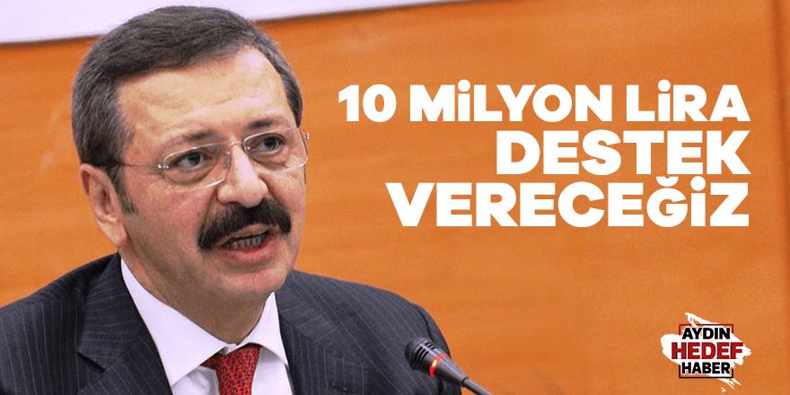 10 milyon lira destek vereceğiz