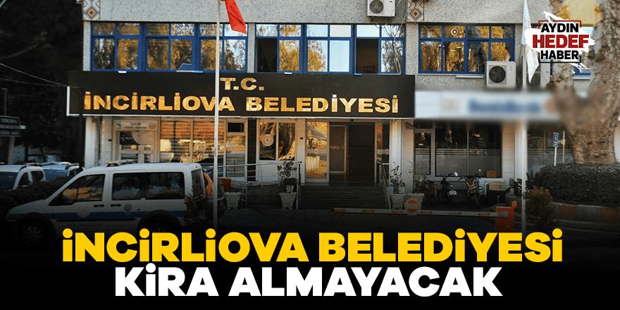 İncirliova Belediyesi kira almayacak